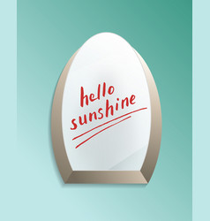 hello sunshine text on bathroom misted mirror vector image
