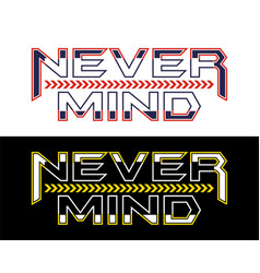 Quotes never mind vector