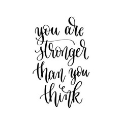 you are stronger than you think - hand lettering vector image