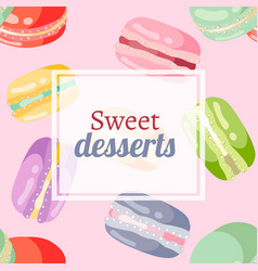 different macaroons sweets colorful background vector image