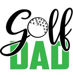 Golf dad on white background vector