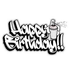 happy birthday graffiti card readable graffiti vector image