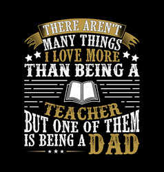 father day quote and saying good for print design vector image