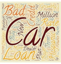 Bad credit car loans for hispanic buyers text vector