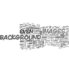 background images text word cloud concept vector image