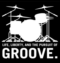 Life liberty and pursuit groove drums vector