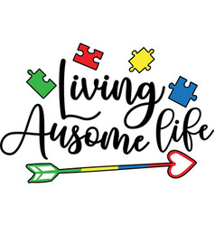 Living ausome life on white background vector