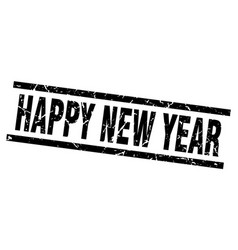 square grunge black happy new year stamp vector image