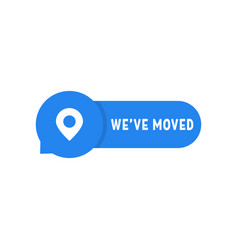 blue we have moved simple badge vector image