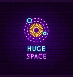 huge space neon label vector image