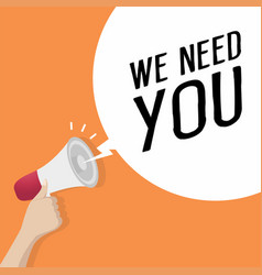 megaphone with speech bubble we need you vector image
