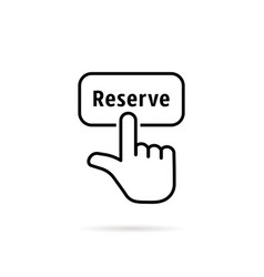 Thin line reserve button with black hand vector