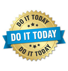 do it today round isolated gold badge vector image vector image