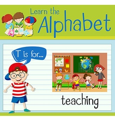 Flashcard letter T is for teaching vector image vector image