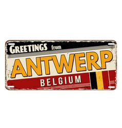 Greetings from antwerp vintage rusty metal plate vector
