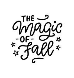 the magic of fall poster autumn ink lettering vector image