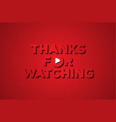thanks for watching red vector image