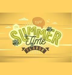 enjoy the summer time flavor card poster label vector image