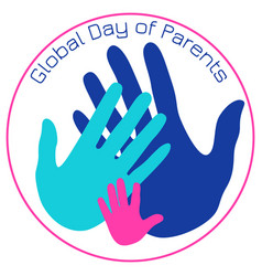 global day of parents palms of the father mother vector image