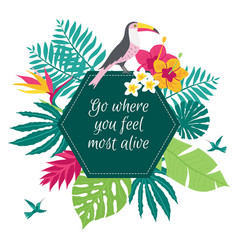 go where you feel most alive quote vector image