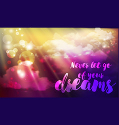 Inspiration quote follow your dreams on the sky vector