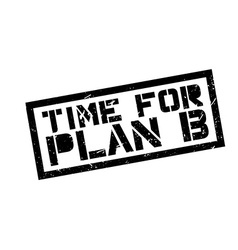 Time for plan B rubber stamp vector image