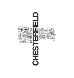 A brief history of chesterfield text word cloud vector