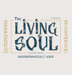 font the living soul vintage craft design vector image