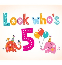 Look whos five - fifth birthday card vector image
