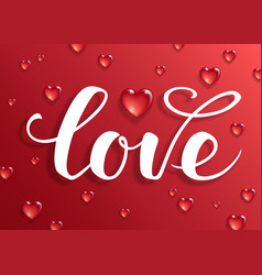 love text calligraphic lettering vector image