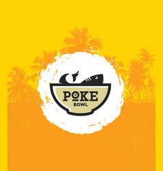 Poke bowl hawaiian cuisine restaurant vector