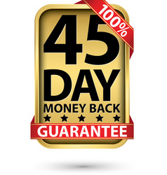 45 day 100 money back guarantee golden sign vector image