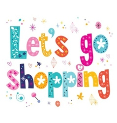Lets go shopping vector image