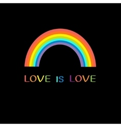 Rainbow on black background Love is love text vector image vector image