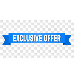 Blue ribbon with exclusive offer caption vector