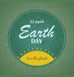 holiday background with text earth day vector image