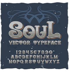 original label typeface named soul vector image