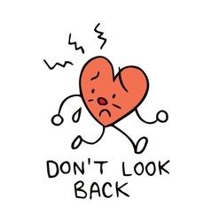 dont look back broken heart vector image vector image