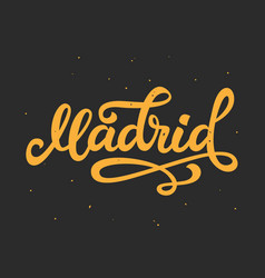 madrid hand written lettering modern calligraphy vector image