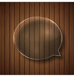 modern glass bubble speech on wood vector image