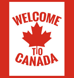 canada country welcome sign canada flag design vector image