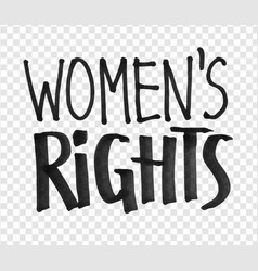 Felt pen women rights lettering vector
