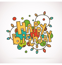 Words HAPPY BIRTHDAY with doodle circles and light vector