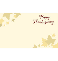 Happy thanksgiving with maple background vector