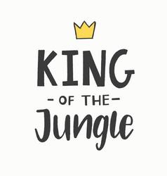King jungle hand lettered phrase vector