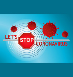 stop coronavirus sign medical fight with covid-19 vector image