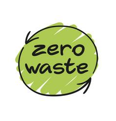 zero waste handwritten text vector image
