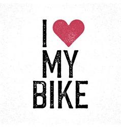 I love my bike vintage lettering Retro poster vector image vector image