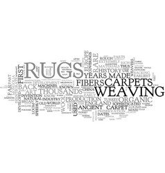 a brief history rugs and carpets text word vector image