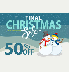 Final christmas sale 50 off banner with snowman vector